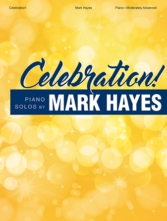 Celebration : Piano Solos by Mark Hayes