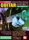Mel Bay: Guitar Aerobics- Intermediate DVD