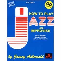 How to Play Jazz & Improvise: Jamey Aebersold Vol.1