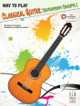 Way to Play Classical Guitar: Contemporary Concepts Book 1